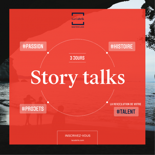 La Cabrik Masterclass - Story Talks - Talent - Formation - Devenir - Histoire de vie